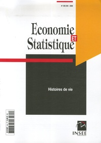 INSEE - Economie et statistique N° 393-394/2006 : Histoires de vie.