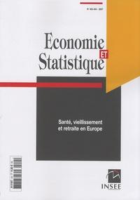 INSEE - Economie et statistique N° 403-404/2007 : Santé, vieillissement et retraite en Europe.