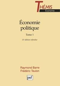 Raymond Barre et Frédéric Teulon - ECONOMIE POLITIQUE - Tome 1.