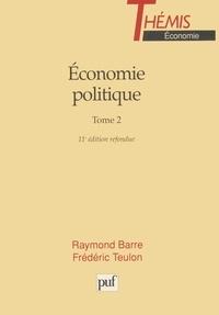 Raymond Barre et Frédéric Teulon - ECONOMIE POLITIQUE. - Tome 2.