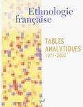 Jean Cuisenier - Ehtnologie française. - Hors série 2003. Tables analytiques 1971-2002.