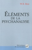 Wilfred R. Bion - Eléments de la psychanalyse.