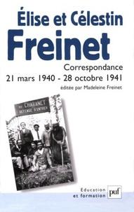 Madeleine Freinet - Elise et Célestin Freinet - Correspondance 21 mars 1940-28 octobre 1941.