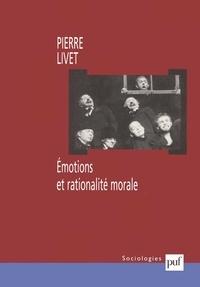 Pierre Livet - Emotions et rationalité morale.