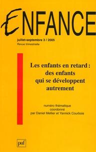 Daniel Mellier et Yannick Courbois - Enfance Volume 57 N° 3, Juil : Les enfants en retard : des enfants qui se développent autrement.