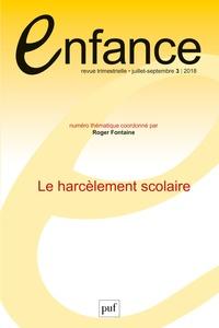 Roger Fontaine et  Collectif - Enfance Volume 70 N° 3, juil : Le harcèlement scolaire.