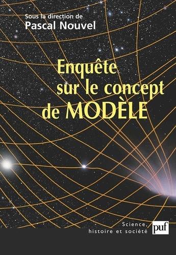 Pascal Nouvel et  Collectif - Enquête sur le concept de modèle.