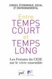 Conseil Economique et Social - Enrtre temps court et temps long - Les Forums du CESE sur le vivre ensemble.