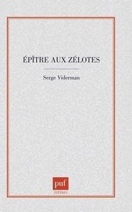 SERGE Viderman - Épître aux zélotes....