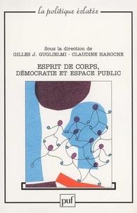 Gilles-J Gugliemi et Claudine Haroche - Esprit de corps, démocratie et espace public.