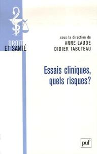 Anne Laude et Didier Tabuteau - Essais cliniques, quels risques ?.