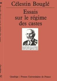 Célestin Bouglé - Essais sur le régime des castes.