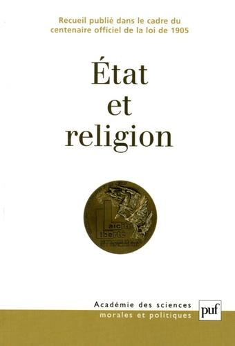 Jean Leclant et Jacqueline de Romilly - Etat et religion - Recueil publié dans le cadre du centenaire officiel de la loi de 1905.