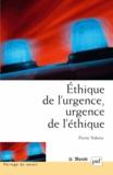 Pierre Valette - Ethique de l'urgence, urgence de l'éthique.