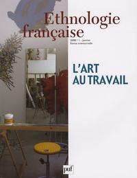 Marie Buscatto et Dominique Pasquier - Ethnologie française N° 1, Janvier 2008 : L'art au travail.
