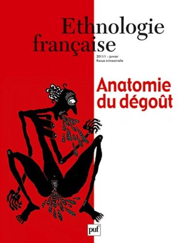 Gilles Raveneau et Dominique Memmi - Ethnologie française N° 1, Janvier 2011 : Anatomie du dégoût.