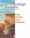 Martine Segalen et Anne Monjaret - Ethnologie française N° 1, Janvier 2013 : Pays perdus, pays imaginés.