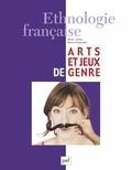 Marie Buscatto et Anne Monjaret - Ethnologie française N° 1, Janvier 2016 : Arts et jeux de genre.