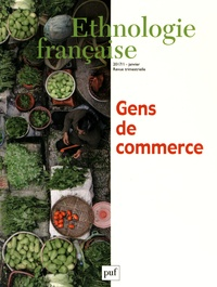Frédérique Leblanc - Ethnologie française N° 1, janvier 2017 : Gens de commerce.