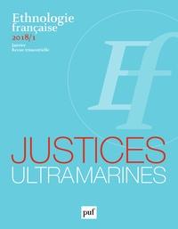 Nicolas Adell - Ethnologie française N° 1, janvier 2018 : Justices d'Outre-Mer.