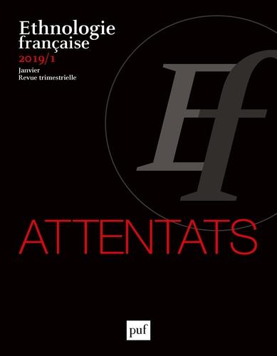 Gérôme Truc - Ethnologie française N° 1, janvier 2019 : Attentats.