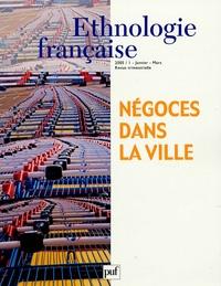 Jean-Pierre Hassoun et Daniel Miller - Ethnologie française N° 1, Janvier-Mars 2 : Négoces dans la ville.