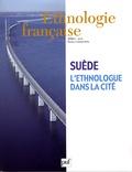 Martine Segalen et Gisèle Borie - Ethnologie française N° 2, Avril 2008 : Sverige-Suède - L'ethnologue dans la cité.