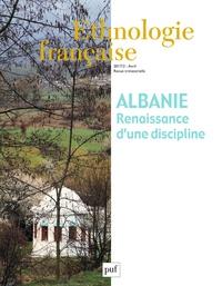 Gilles de Rapper - Ethnologie française N° 2, avril 2017 : Albanie - Renaissance d'une discipline.
