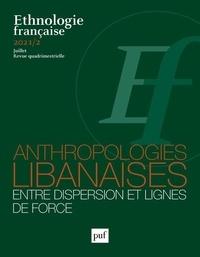 Nicolas Adell - Ethnologie française N° 2, juillet 2021 : Anthropologies libanaises - Entre dispersion et lignes de force.
