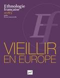 Dolors Comas-d'Argemir et Xavier Roigé - Ethnologie française N° 3, juillet 2018 : Vieillir en Europe - Etre famille et Etat.