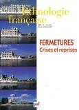 Anne Monjaret - Ethnologie française N° 4, Octobre 2005 : Fermetures - Crises et reprises.