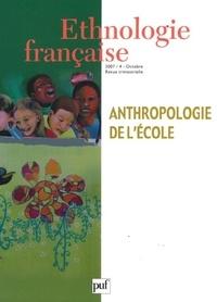 Jean-Paul Filiod et Alain Marchive - Ethnologie française N° 4, Octobre 2007 : Anthropologie de l'école.
