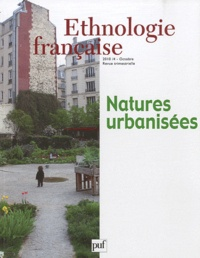 Philippe Bonnin et Maïté Clavel - Ethnologie française N° 4, Octobre 2010 : Natures urbanisées.
