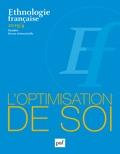 Sébastien Dalgalarrondo et Tristan Fournier - Ethnologie française N° 4, octobre 2019 : L'optimisation de soi.