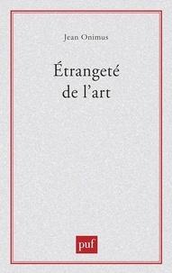 Jean Onimus - Etrangeté de l'art.