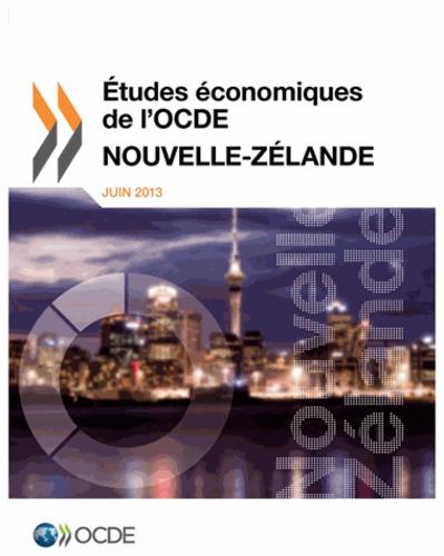 OCDE - Etudes économiques de l'OCDE  : Nouvelle-Zélande 2013.