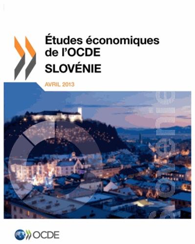 OCDE - Etudes économiques de l'OCDE  : Slovénie 2013.