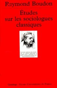 Raymond Boudon - Études sur les sociologues classiques Tome 1 - Etudes sur les sociologues classiques.