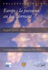 Jean-Marc Huissoud et Pierre Royer - Europe : la puissance au bois dormant - Rapport Anteios 2009.
