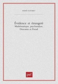 René Guitart - Evidence et étrangeté. - Mathématique, psychanalyse, Descartes et Freud.
