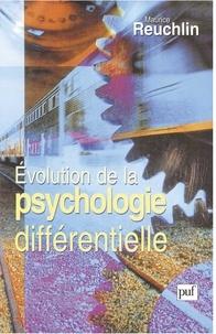 Maurice Reuchlin - Évolution de la psychologie différentielle.
