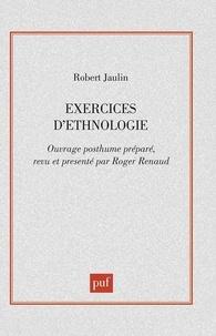 Robert Jaulin - Exercices d'ethnologie.