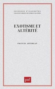 Francis Affergan - Exotisme et altérité - Essai sur les fondements d'une critique de l'anthropologie.