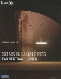 Paul-François Vranken et Emmanuelle Lequeux - Expérience Pommery N° 6 : Sons & lumières par Bertrand Lavier.