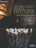 Jean-Pierre Formica et Paul-François Vranken - Expérience Pommery N° 7 : Surnature par Jean-Pierre Formica.