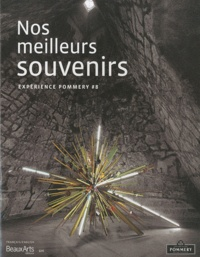 Fabrice Bousteau - Expérience Pommery N° 8 : Nos meilleurs souvenirs.