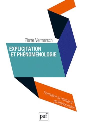 Pierre Vermersch - Explicitation et phénoménologie - Vers une psychophénoménologie.