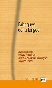 Kostas Nassikas et Emmanuelle Prak-Derrington - Fabriques de la langue.