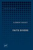 Clément Rosset - Faits divers.