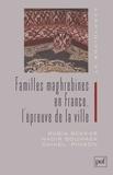 Nadir Boumaza et Daniel Pinson - Familles maghrébines en France, l'épreuve de la ville.
